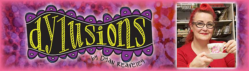 Dylusions by Dyan Reaveley